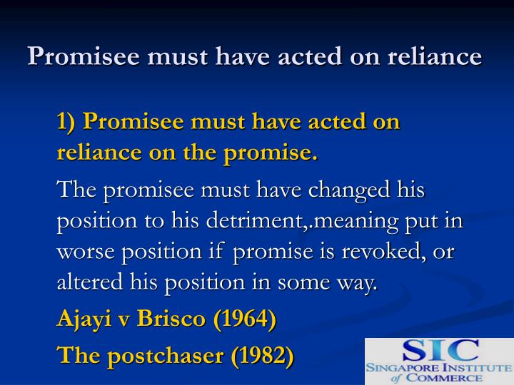 Promisee must have acted on reliance