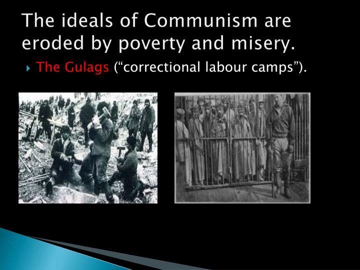 The ideals of Communism are