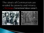 the ideals of communism are eroded by poverty and misery1