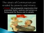 the ideals of communism are eroded by poverty and misery3