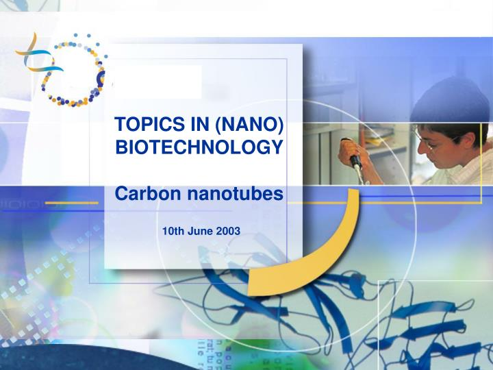 TOPICS IN (NANO) BIOTECHNOLOGY