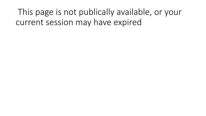 this page is not publically available or your current session may have expired n.