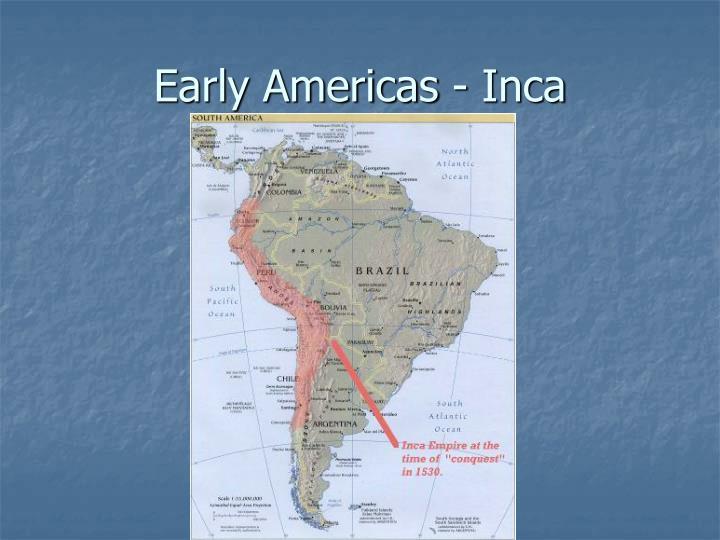 Early Americas - Inca