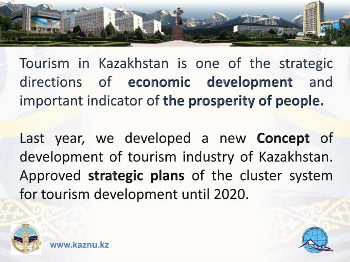 Tourism in Kazakhstan is one of the strategic directions of