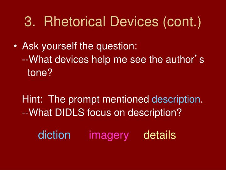 3.  Rhetorical Devices (cont.)