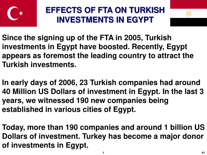 Since the signing up of the FTA in 2005, Turkish investments in Egypt have boosted. Recently, Egypt appears as foremost the leading country to attract the Turkish investments.