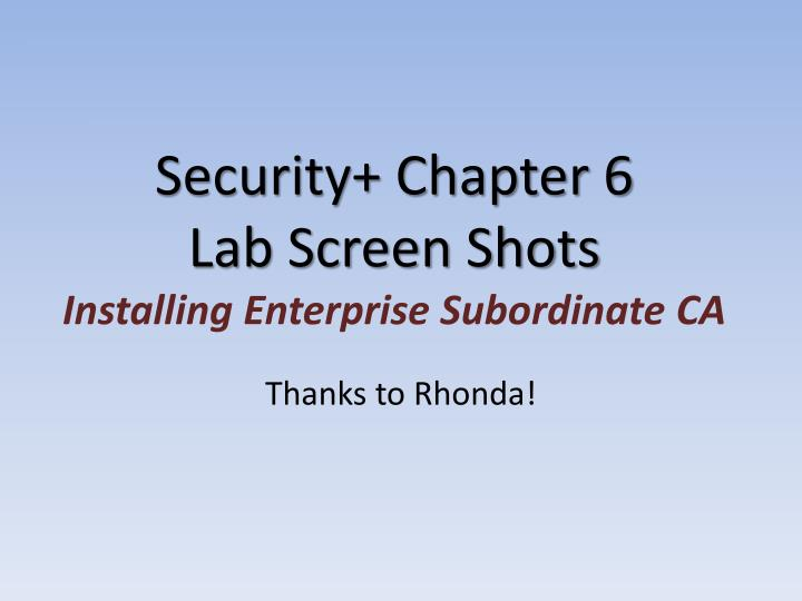 security chapter 6 lab screen shots installing enterprise subordinate ca n.