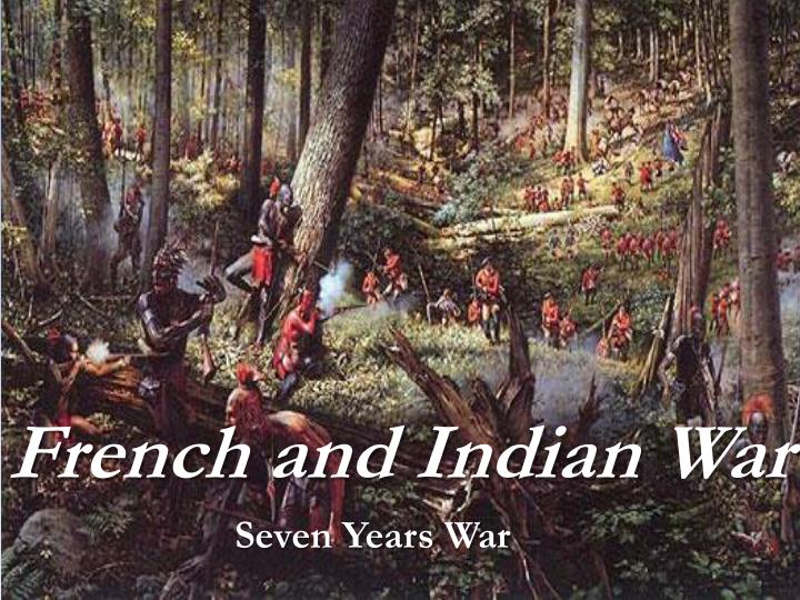 the impact of the seven years of british war against the french and indians