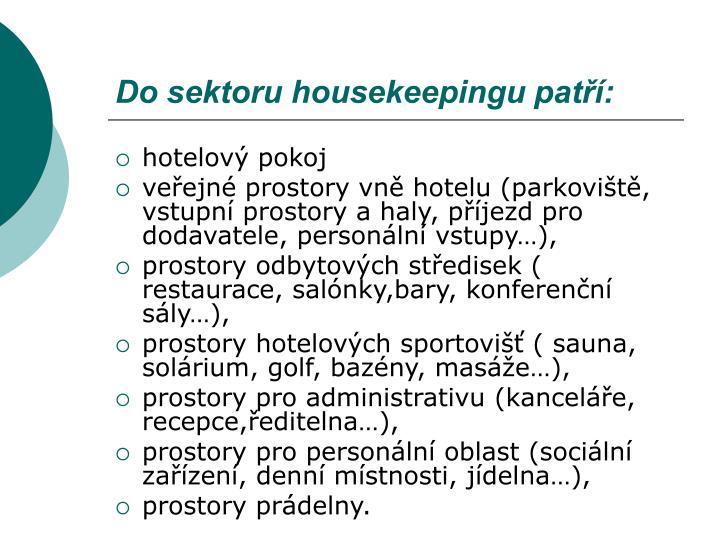 Do sektoru housekeepingu patří: