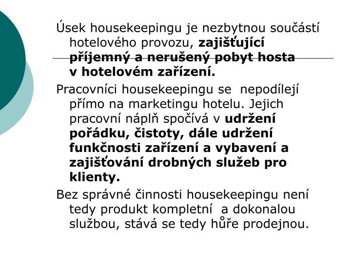 Úsek housekeepingu je nezbytnou součástí  hotelového provozu,