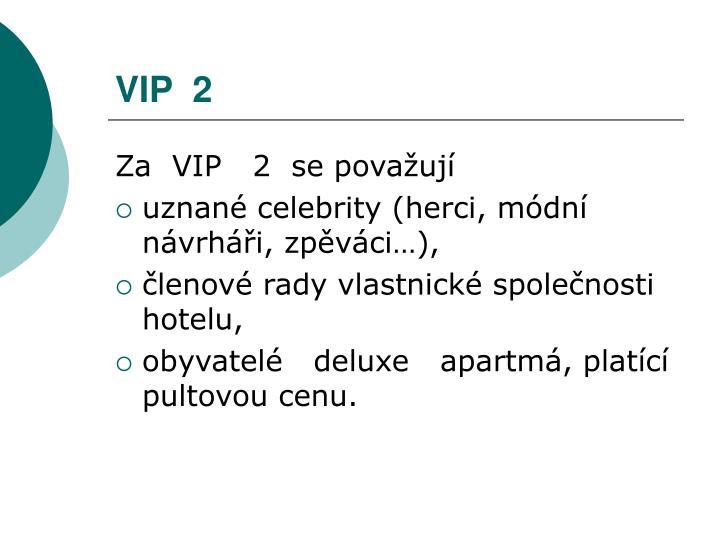 VIP  2
