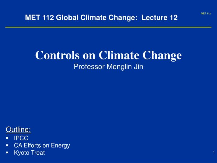 met 112 global climate change lecture 12 n.