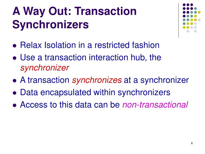 A Way Out: Transaction Synchronizers