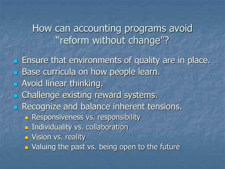 "How can accounting programs avoid  ""reform without change""?"