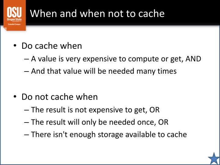 When and when not to cache