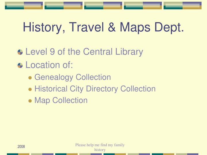 History, Travel & Maps Dept.