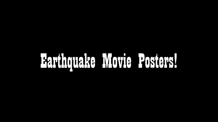 Earthquake movie posters