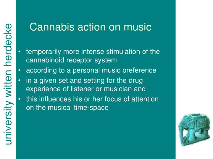 Cannabis action on music