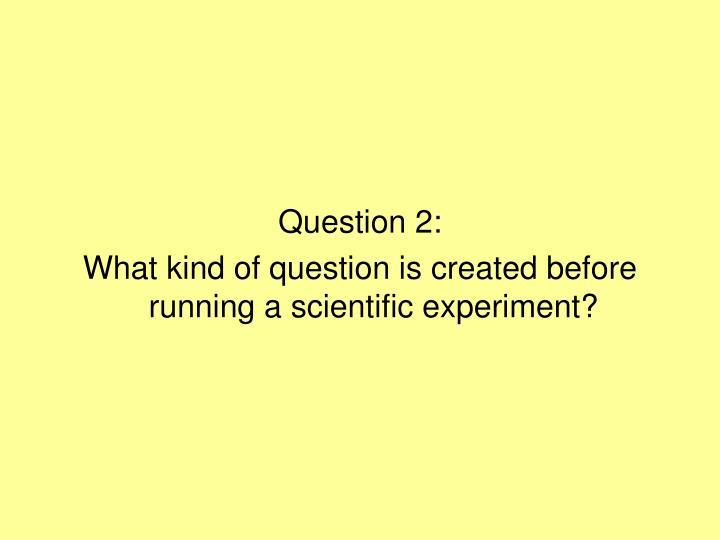 Question 2: