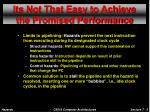 its not that easy to achieve the promised performance