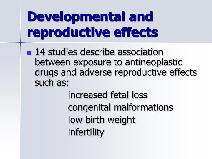 Developmental and reproductive effects