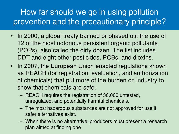 precautionary principle A wto agreement on how governments can apply food safety and animal and plant health measures (sanitary and phytosanitary or.