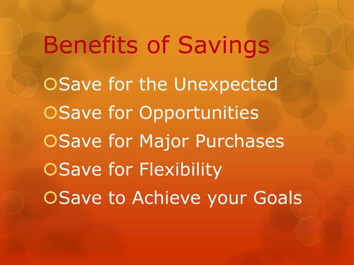 Benefits of savings