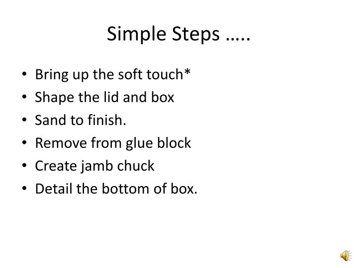 Simple Steps …..