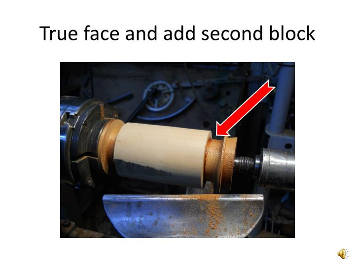 True face and add second block