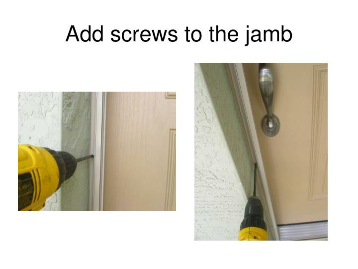 Add screws to the jamb