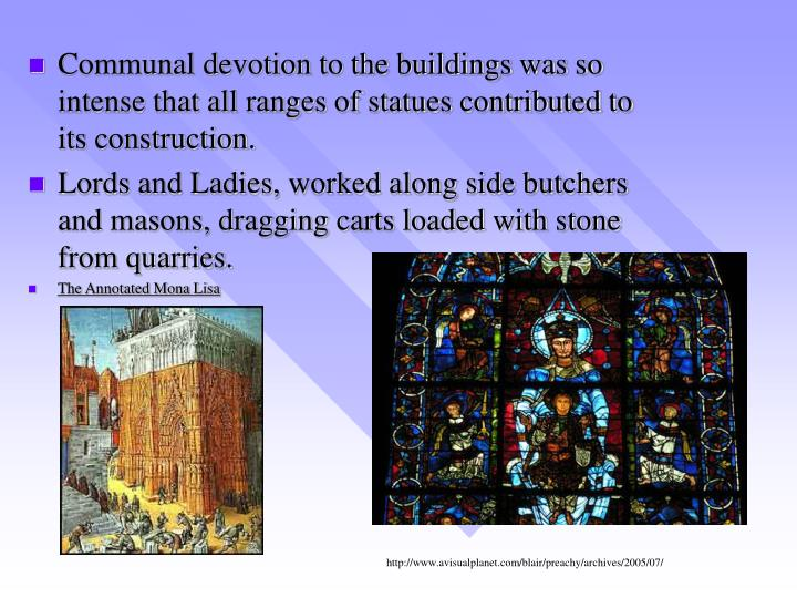 Communal devotion to the buildings was so intense that all ranges of statues contributed to its construction.