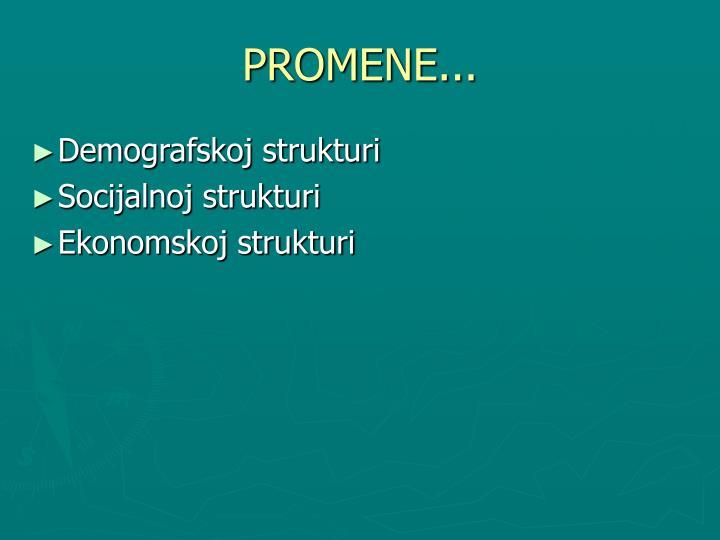 PROMENE...