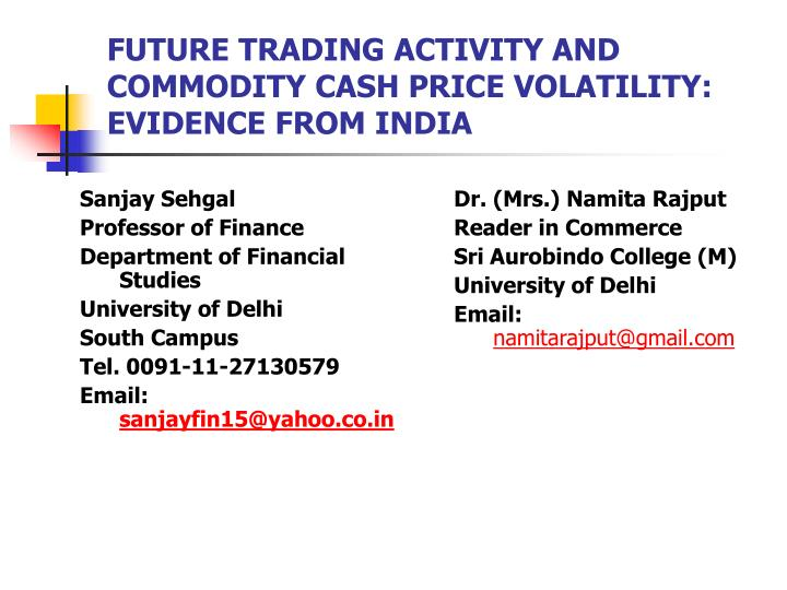 future trading activity and commodity cash price volatility evidence from india n.