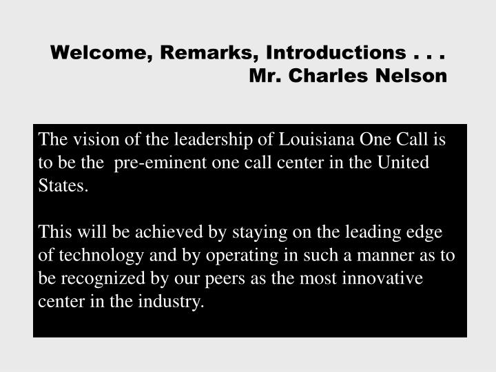 Welcome remarks introductions mr charles nelson