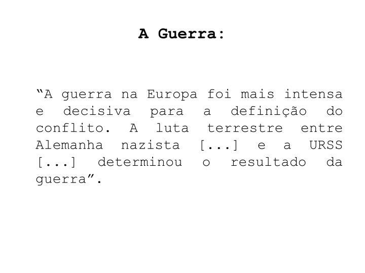 A Guerra: