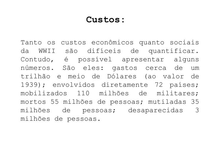 Custos: