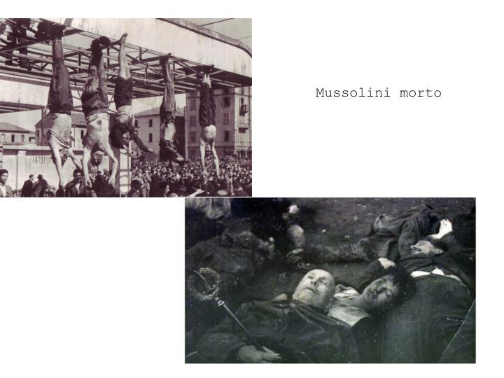 Mussolini morto