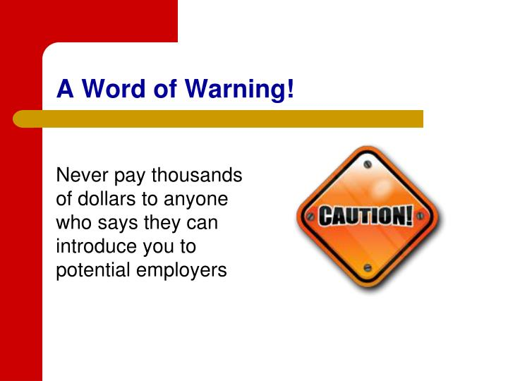 A Word of Warning!