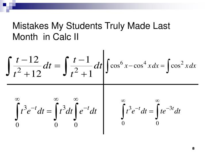 Mistakes My Students Truly Made Last Month  in Calc II