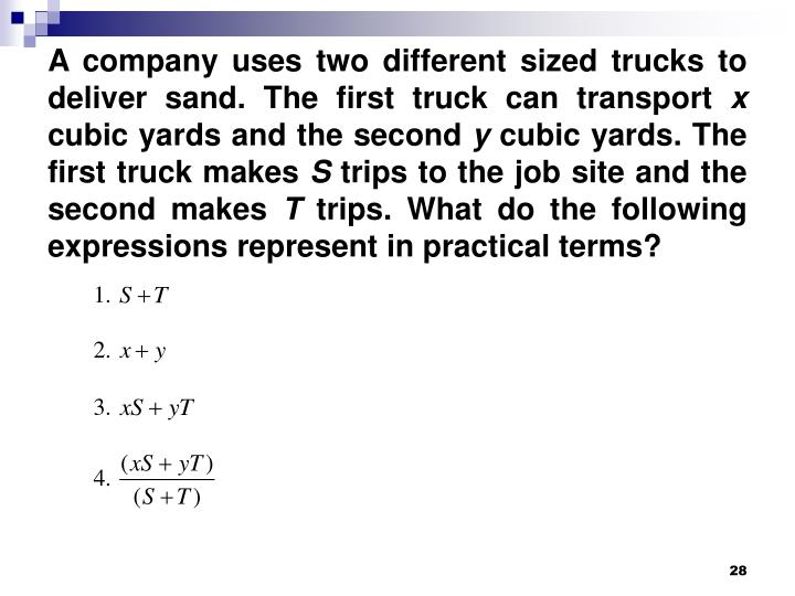 A company uses two different sized trucks to deliver sand. The first truck can transport