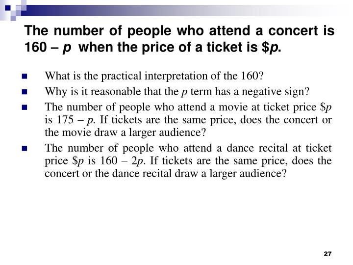 The number of people who attend a concert is