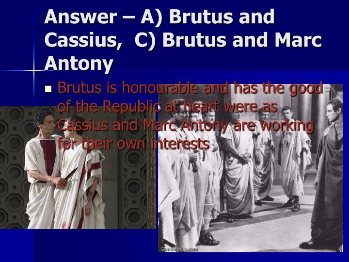 "brutus vs cassius essay Free essays cassius analysis edgar karapetyankarapetyan 1 1 october 2012 cassius vs rome character analysis essay ""the first unlike cassius, brutus had."