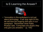 is e learning the answer