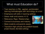 what must education do