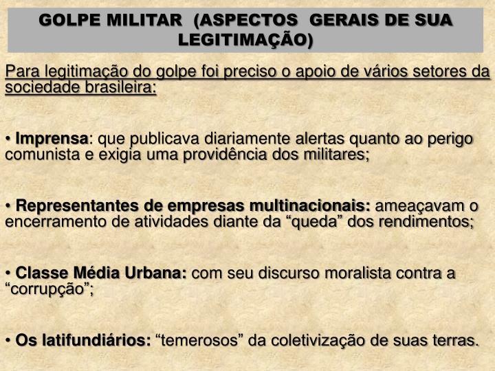 GOLPE MILITAR  (ASPECTOS  GERAIS DE SUA LEGITIMAÇÃO)