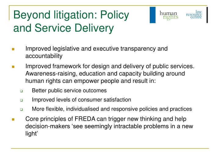 Beyond litigation: Policy and Service Delivery