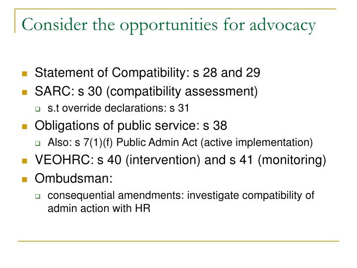 Consider the opportunities for advocacy