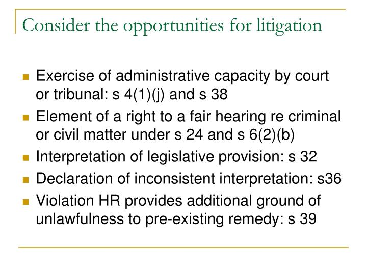 Consider the opportunities for litigation