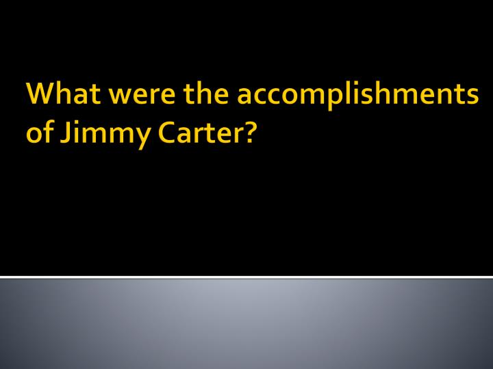 What were the accomplishments of jimmy carter