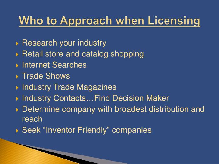 Who to Approach when Licensing